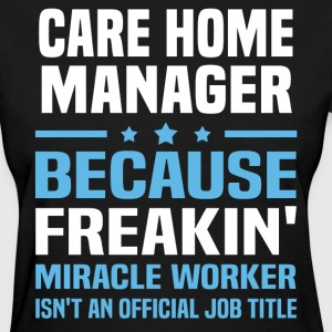 Care Home Manager - Women's T-Shirt