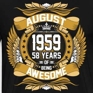 August 1959 58 Years Of Being Awesome T-Shirts - Men's Premium T-Shirt