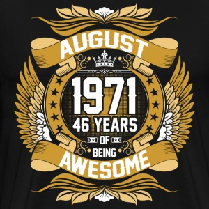 August 1971 46 Years Of Being Awesome T-Shirts - Men's Premium T-Shirt