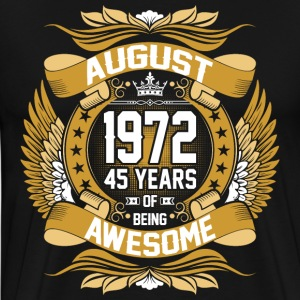 August 1972 45 Years Of Being Awesome T-Shirts - Men's Premium T-Shirt
