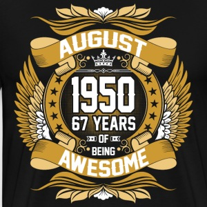 August 1950 67 Years Of Being Awesome T-Shirts - Men's Premium T-Shirt