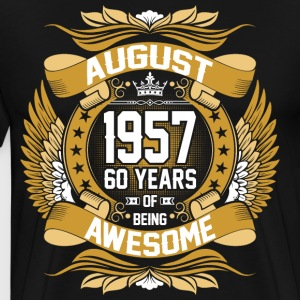August 1957 60 Years Of Being Awesome T-Shirts - Men's Premium T-Shirt