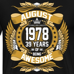 August 1978 39 Years Of Being Awesome T-Shirts - Men's Premium T-Shirt