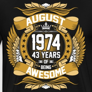 August 1974 43 Years Of Being Awesome T-Shirts - Men's Premium T-Shirt