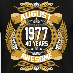 August 1977 40 Years Of Being Awesome T-Shirts - Men's Premium T-Shirt