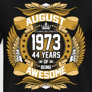 August 1973 44 Years Of Being Awesome T-Shirts - Men's Premium T-Shirt