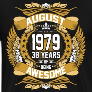 August 1979 38 Years Of Being Awesome T-Shirts - Men's Premium T-Shirt