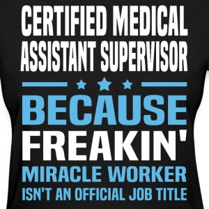 Certified Medical Assistant Supervisor - Women's T-Shirt