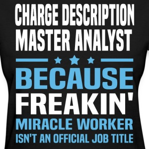 Charge Description Master Analyst - Women's T-Shirt