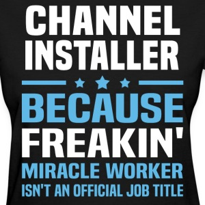 Channel Installer - Women's T-Shirt
