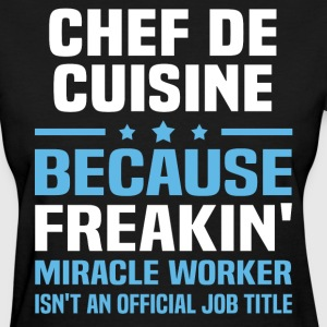 Chef de Cuisine - Women's T-Shirt