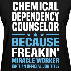 Chemical Dependency Counselor - Women's T-Shirt