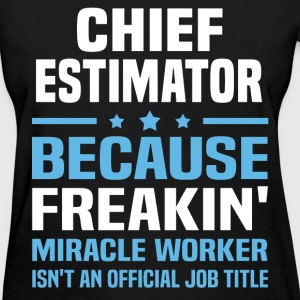 Chief Estimator - Women's T-Shirt