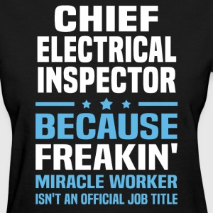 Chief Electrical Inspector - Women's T-Shirt