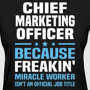 Chief Marketing Officer - Women's T-Shirt