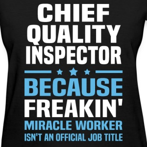 Chief Quality Inspector - Women's T-Shirt