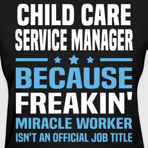 Child Care Service Manager - Women's T-Shirt