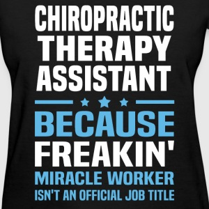 Chiropractic Therapy Assistant - Women's T-Shirt