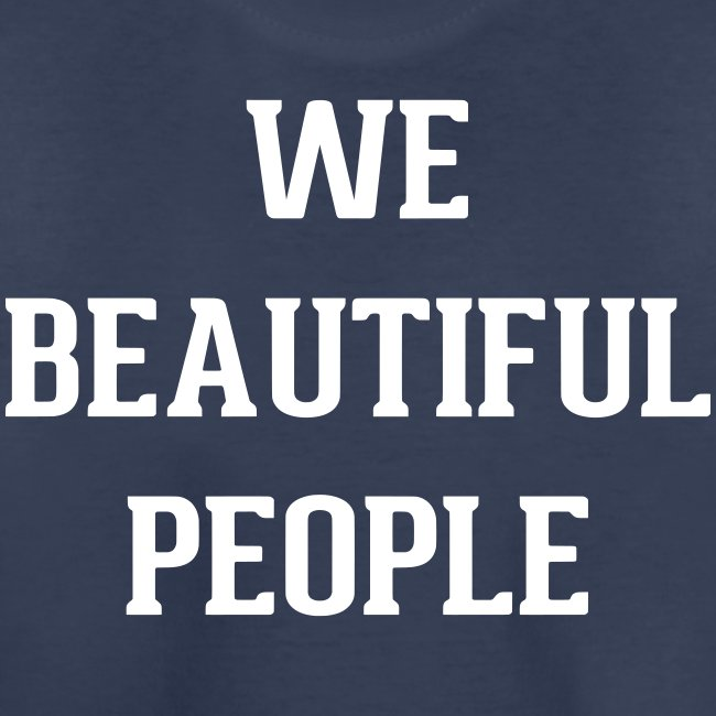 Kid's We Beautiful People T-Shirt (white print)
