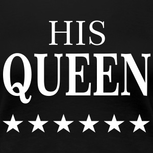 HIS QUEEN T-Shirts - Women's Premium T-Shirt