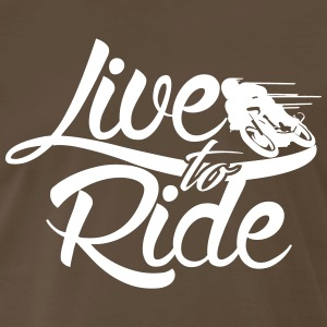 live to ride T-Shirts - Men's Premium T-Shirt