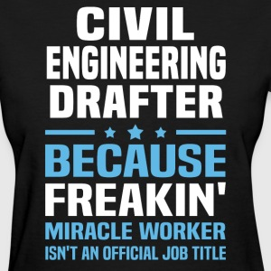 Civil Engineering Drafter - Women's T-Shirt