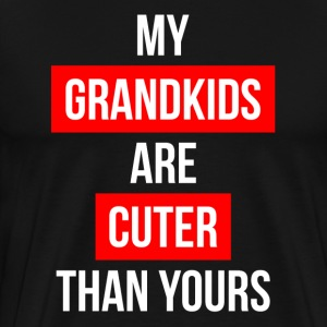 MY GRAND KIDS ARE CUTER THAN YOURS T-Shirts - Men's Premium T-Shirt