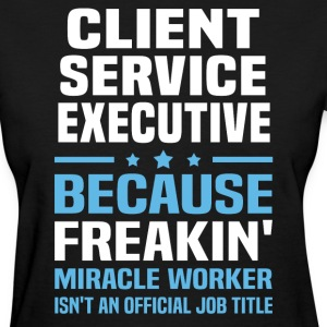 Client Service Executive - Women's T-Shirt