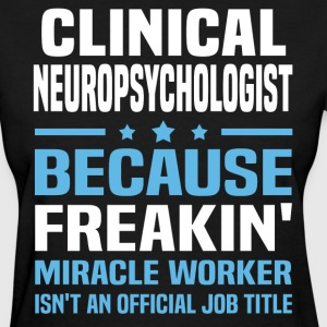 Clinical Neuropsychologist - Women's T-Shirt