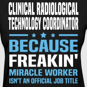 Clinical Radiological Technology Coordinator - Women's T-Shirt