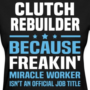 Clutch Rebuilder - Women's T-Shirt