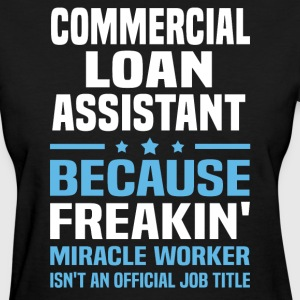 Commercial Loan Assistant - Women's T-Shirt
