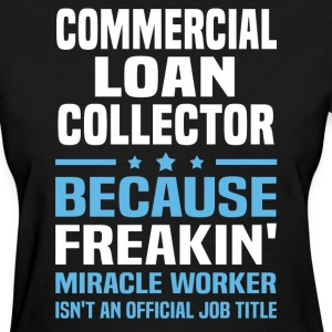 Commercial Loan Collector - Women's T-Shirt