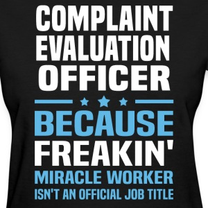 Complaint Evaluation Officer - Women's T-Shirt