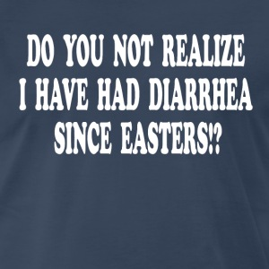 Nacho Libre Quote - Diarrhea Since Easters T-Shirts - Men's Premium T-Shirt