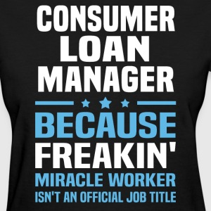 Consumer Loan Manager - Women's T-Shirt