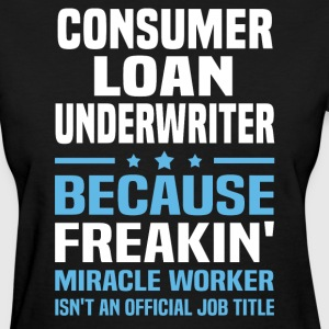 Consumer Loan Underwriter - Women's T-Shirt
