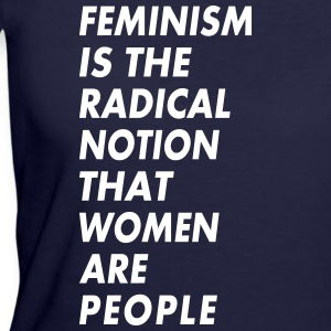 feminism is the radical notion that women are peop - Women's 50/50 T-Shirt