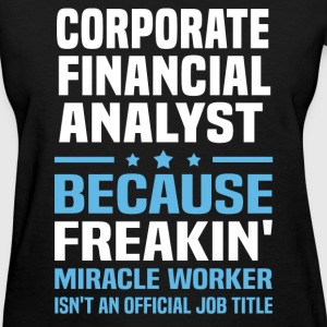 Corporate Financial Analyst - Women's T-Shirt