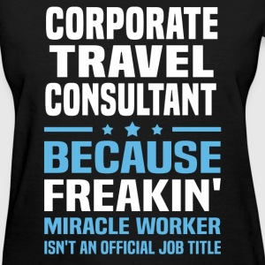 Corporate Travel Consultant - Women's T-Shirt