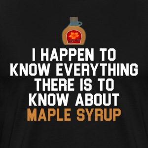 Wedding Crashers Quote - Maple Syrup  T-Shirts - Men's Premium T-Shirt
