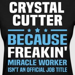 Crystal Cutter - Women's T-Shirt