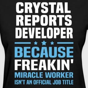 Crystal Reports Developer - Women's T-Shirt