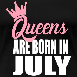 queens are born in jully T-Shirts - Women's Premium T-Shirt