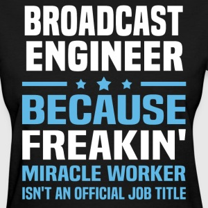 Broadcast Engineer - Women's T-Shirt