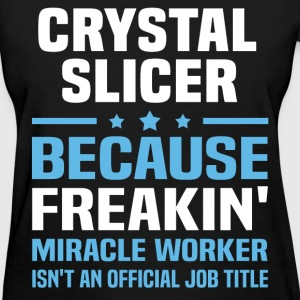 Crystal Slicer - Women's T-Shirt