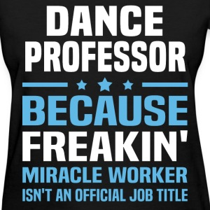 Dance Professor - Women's T-Shirt