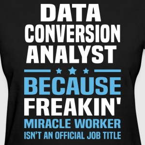 Data Conversion Analyst - Women's T-Shirt