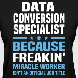 Data Conversion Specialist - Women's T-Shirt