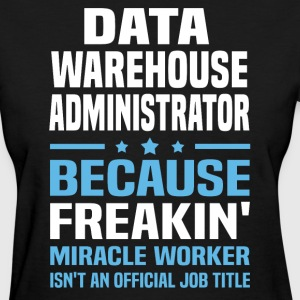 Data Warehouse Administrator - Women's T-Shirt
